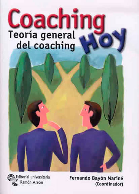 Coaching Hoy, Teoría general del coaching