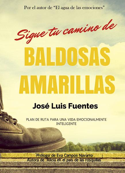 Sigue tu camino de baldosas amarillas, José Luis Fuentes
