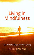 Living in Mindfulness - Bindu Dadlani