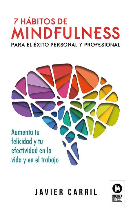 7 hábitos de Mindfulness para el éxito - Javier Carril