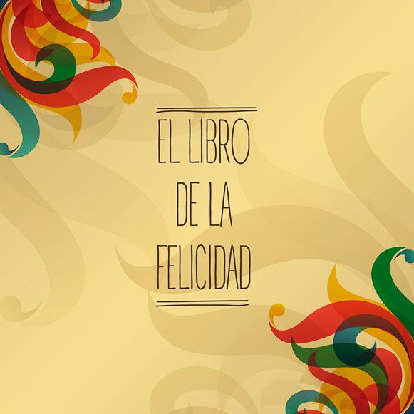 El juego de la Felicidad - Angel Luis Sánchez